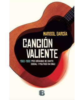 CANCION VALIENTE 1960-1989 Tres décadas de canto social y político en Chile