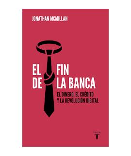FIN DE LA BANCA, EL EL DINERO EL CREDITO Y LA REVOLUCION DIGITAL