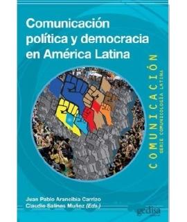 COMUNICACION POLITICA Y DEMOCRACIA EN AMERICA LATINA