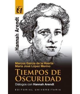 TIEMPOS DE OSCURIDAD DIALOGOS CON HANNAH ARENDT