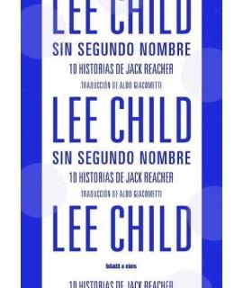 SIN SEGUNDO NOMBRE 10 HISTORIAS DE JACK REACHER