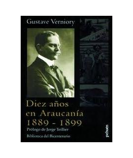 DIEZ AÑOS EN ARAUCANIA 1889 - 1899