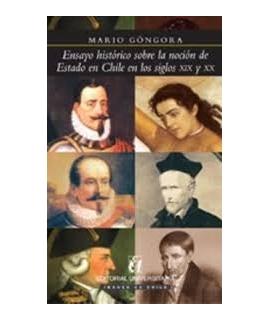 ENSAYO HISTORICO SOBRE LA NOCION DE ESTADO EN CHILE EN LOS SIGLOS XIX Y XX