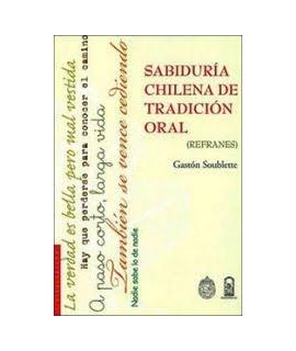 SABIDURIA CHILENA DE TRADICION ORAL/ REFRANES