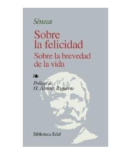 SOBRE LA FELICIDAD / SOBRE LA BREVEDAD DE LA VIDA