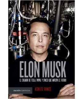 ELON MUSCK EL CREADOR DE TESLA PAYPAL Y SPACEX QUE ANTICIPA EL FUTURO