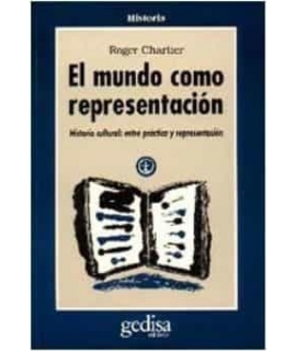 MUNDO COMO REPRESENTACION,EL  Estudios sobre historia cultural