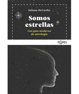 SOMOS ESTRELLAS. Una guia moderna de astrologia