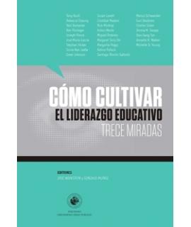 COMO CULTIVAR EL LIDERAZGO EDUCATIVO TRECE MIRADAS