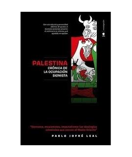 PALESTINA. CRONICA DE LA OCUPACION SIONISTA