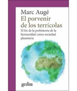 PORVENIR DE LOS TERRICOLAS, EL. El fin de la prehistoria de la humanidad como sociedad planetaria