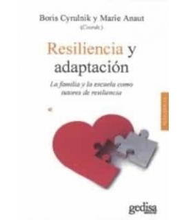 RESILIENCIA Y ADAPTACION. La familia y la escuela com tutores de resiliencia