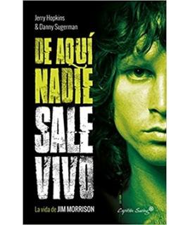DE AQUI NADIE SALE VIVO La vida de Jim Morrison