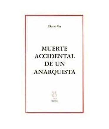 MUERTE ACCIDENTAL DE UN ANARQUISTA