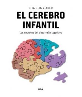 CEREBRO INFANTIL, EL . LOS SECRETOS DEL DESARROLLO COGNITIVO