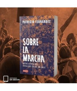 SOBRE LA MARCHA NOTAS ACERCA DEL ESTALLIDO SOCIAL EN CHILE