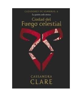 CIUDAD DEL FUEGO CELESTIAL, CAZADORES DE SOMBRAS 6