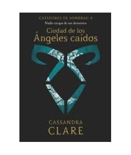 CIUDAD DE LOS ANGELES CAIDOS, CAZADORES DE SOMBRA 4