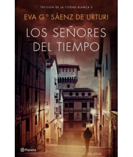 SEÑORES DEL TIEMPO, LOS  TRILOGIA DE LA CIUDAD BLANCA 3