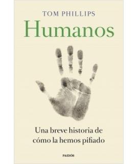 HUMANOS UNA BREVE HISTORIA DE COMO LA HEMOS PORFIADO