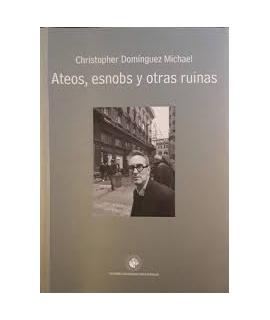 ATEOS, ESNOBS Y OTRAS RUINAS