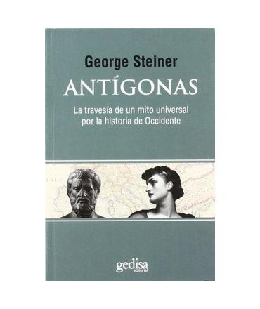 Antigonas: La Travesia de un Mito Universal por la Historia de occidente