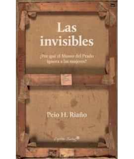 INVISIBLES, LAS Porque el museo del Prado ignora a las mujeres