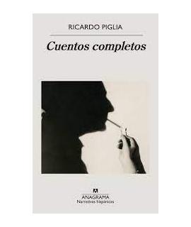 CUENTOS COMPLETOS ( PIGLIA)