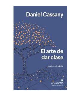 ARTE DE DAR CLASES, EL (SEGUN UN LINGUISTA)