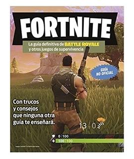 Fortnite La Guía Definitiva de Battle Royale