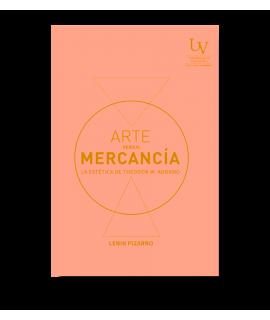 ARTE VERSUS MERCANCIA LA ESTETICA DE THEODOR W ADORNO