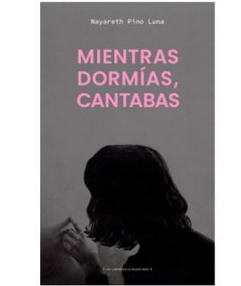 MIENTRAS DORMIAS CANTABAS