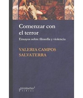 COMENZAR CON EL TERROR ENSAYOS SOBRE FILOSOFIA Y VIOLENCIA