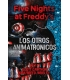 OTROS ANIMATRONICOS, LOS  FIVE NIGHTS AT FREDDY´S 2